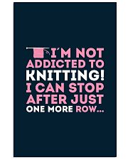 Knitter I Am Not Addictict To Knitting 11x17 Poster thumbnail