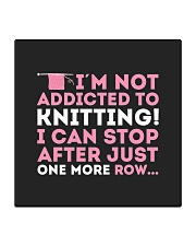 Knitter I Am Not Addictict To Knitting Square Coaster thumbnail