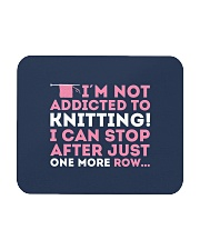 Knitter I Am Not Addictict To Knitting Mousepad front