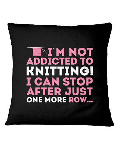 Knitter I Am Not Addictict To Knitting