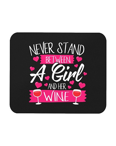 Never Stand Between A Girl And Her Wine