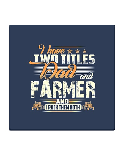 Farmer Have Two Titles Dad And Farmer