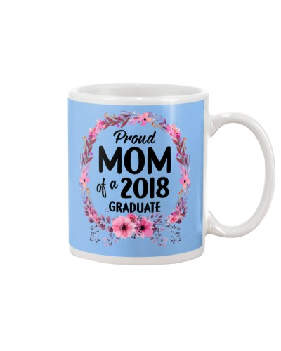 Proud Mom Of A 2018 Mug Cup