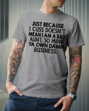 Just because I cuss doesn't mean I am a bad Aunt Classic T-Shirt lifestyle-mens-crewneck-front-6