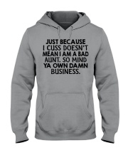 Just because I cuss doesn't mean I am a bad Aunt Hooded Sweatshirt thumbnail
