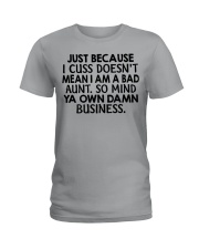 Just because I cuss doesn't mean I am a bad Aunt Ladies T-Shirt thumbnail