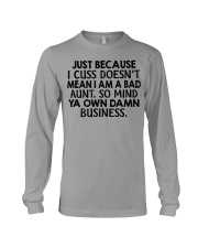 Just because I cuss doesn't mean I am a bad Aunt Long Sleeve Tee thumbnail