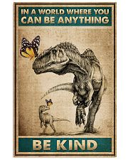 Dinosaurs - In A world Where You Can Be Anything 16x24 Poster front