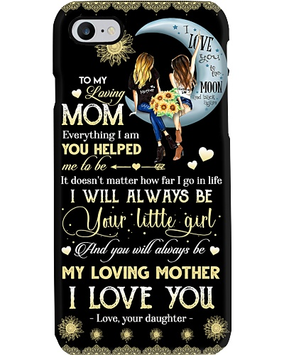 TO MY MOM - PHONE CASE - MY LOVING MOTHER