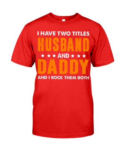 I have two titles husband and Daddy