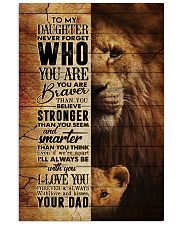 To My Daughter - Lion - Never Forget Who You Are  11x17 Poster thumbnail