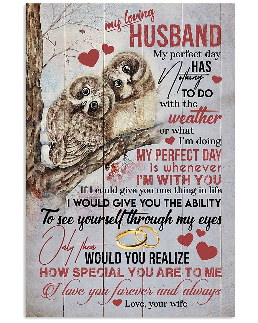 HUSBAND - MY PERFECT DAY IS WHENEVER I'M WITH YOU 16x24 Poster