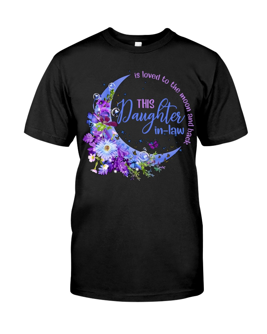 This daughter-in-law  is loved to the moon back Classic T-Shirt