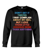 Don't get it twisted I may complain about my kids Crewneck Sweatshirt thumbnail