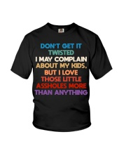 Don't get it twisted I may complain about my kids Youth T-Shirt thumbnail