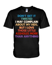 Don't get it twisted I may complain about my kids V-Neck T-Shirt thumbnail