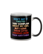 Don't get it twisted I may complain about my kids Color Changing Mug thumbnail