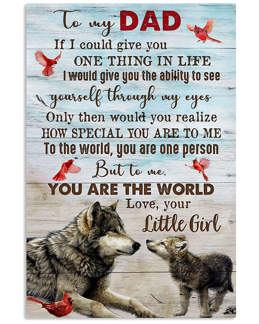 TO MY DAD - WOLF - IF I COULD YOU GIVE YOU 16x24 Poster