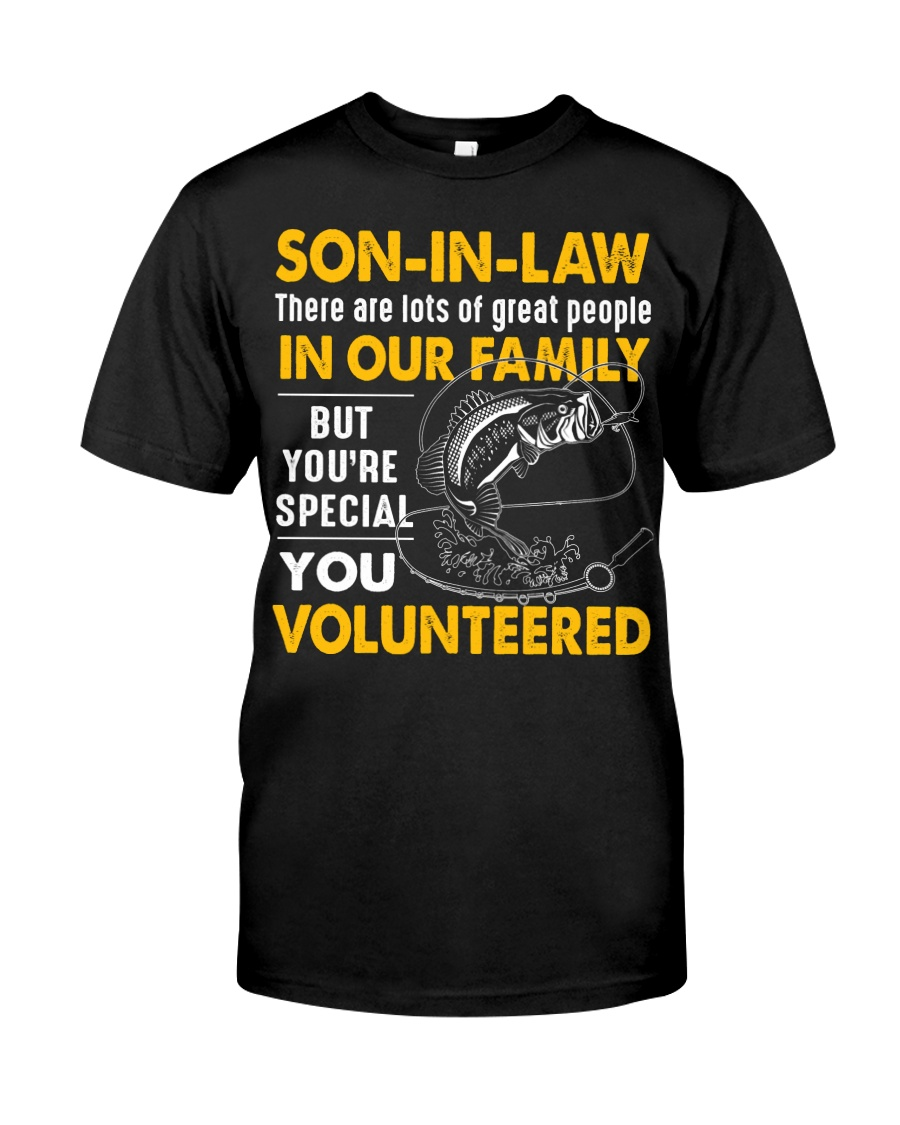 SON-IN-LAW - FISHING - VINTAGE - YOU VOLUNTEERED Classic T-Shirt