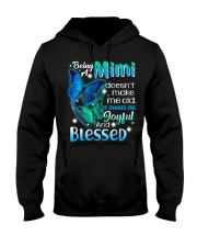 Being a mimi doesn't make me old  Hooded Sweatshirt thumbnail