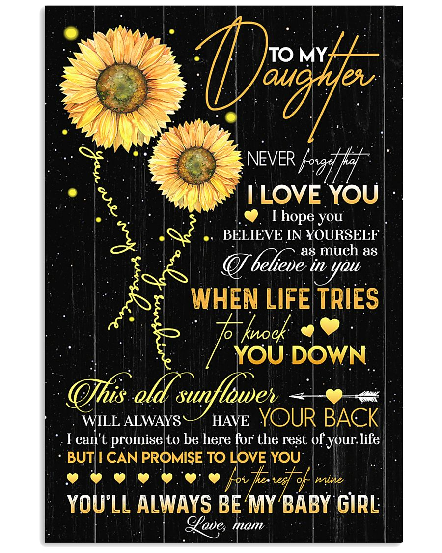 TO DAUGHTER - OLD SUNFLOWER - BABY GIRL 16x24 Poster