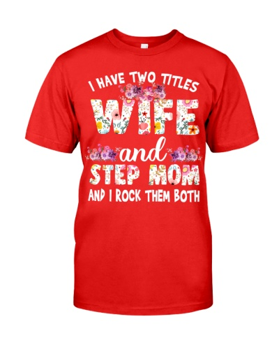 I have two titles  Wife and Step mom