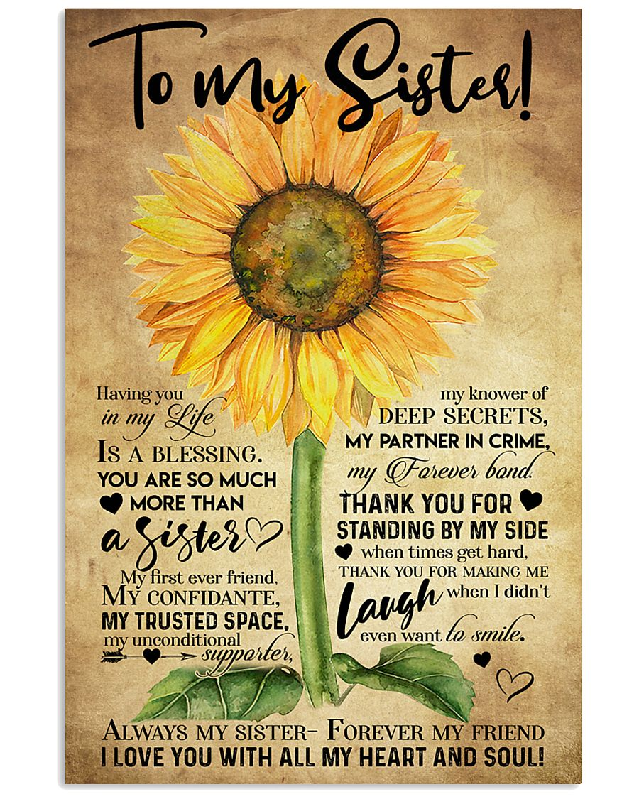 TO MY SISTER - SUNFLOWER - ALWAYS MY SISTER  16x24 Poster
