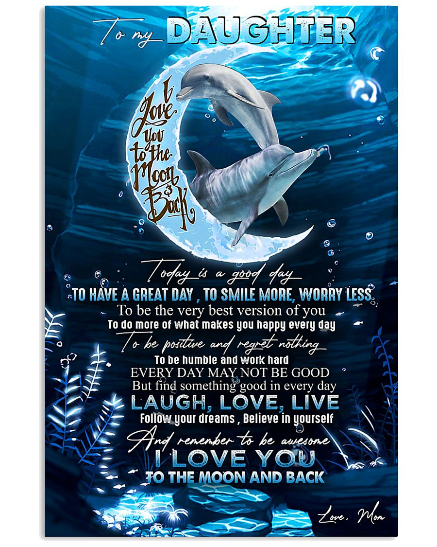 DAUGHTER - DOLPHIN - TODAY IS A GOOD DAY 16x24 Poster