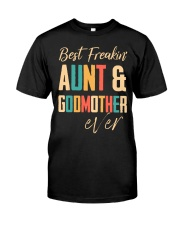 BEST FREAKING AUNTIE - GODMOTHER Classic T-Shirt front