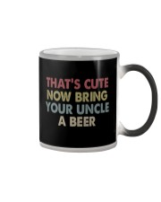That's cute now bring your uncle a beer Color Changing Mug thumbnail