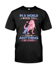 GRANDMA TO GRANDKIDS - IN A WORLD - BE KIND Classic T-Shirt thumbnail