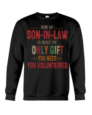 BEING MY SON-IN-LAW - THE ONLY GIFT YOU NEED Crewneck Sweatshirt thumbnail
