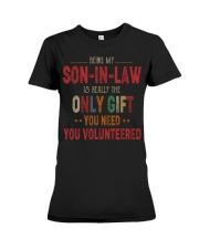 BEING MY SON-IN-LAW - THE ONLY GIFT YOU NEED Premium Fit Ladies Tee thumbnail