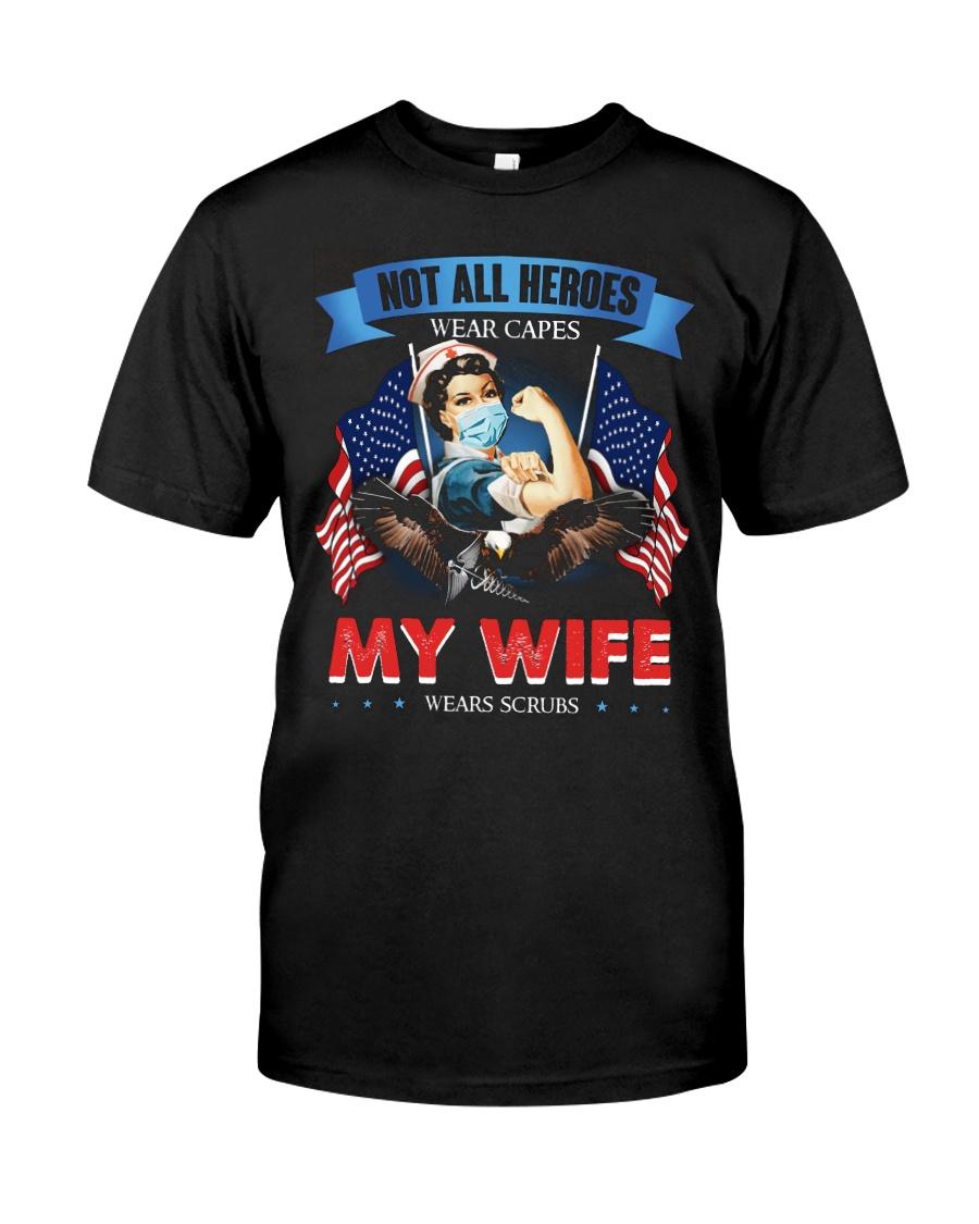 T-SHIRT - MY WIFE WEARS SCRUBS - NURSE Classic T-Shirt