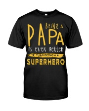 BEING A PAPA IS EVEN BETTER THAN BEING SUPERHERO Classic T-Shirt tile