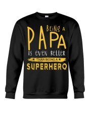 BEING A PAPA IS EVEN BETTER THAN BEING SUPERHERO Crewneck Sweatshirt thumbnail