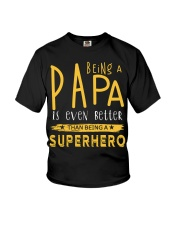 BEING A PAPA IS EVEN BETTER THAN BEING SUPERHERO Youth T-Shirt thumbnail