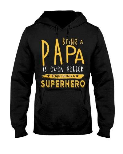 BEING A PAPA IS EVEN BETTER THAN BEING SUPERHERO