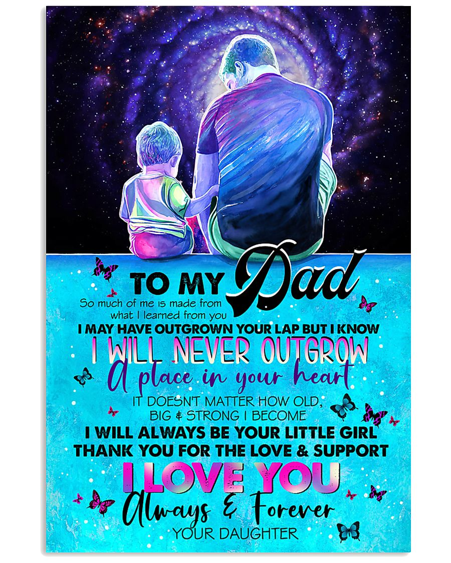 TO DAD - SITTING TOGETHER - SO MUCH OF ME  16x24 Poster