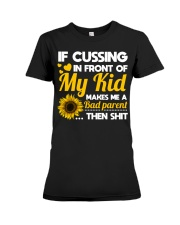 If cussing in front of My kid Premium Fit Ladies Tee thumbnail