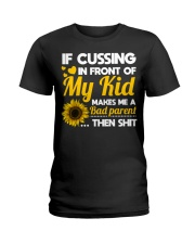 If cussing in front of My kid Ladies T-Shirt thumbnail