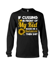 If cussing in front of My kid Long Sleeve Tee thumbnail