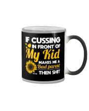 If cussing in front of My kid Color Changing Mug thumbnail