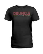 Druncle The man The myth The bad influence Ladies T-Shirt thumbnail