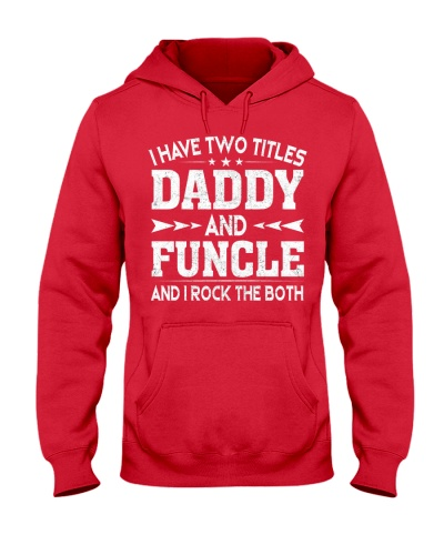I have two titles daddy and funcle