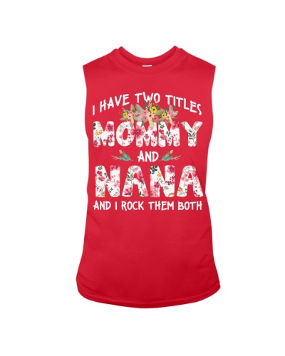 I have two titles mommy and nana