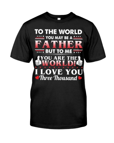 To the world you may be a father