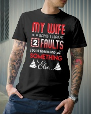 My wife says I have 2 faults Classic T-Shirt lifestyle-mens-crewneck-front-6