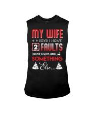 My wife says I have 2 faults Sleeveless Tee thumbnail