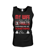 My wife says I have 2 faults Unisex Tank thumbnail